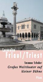 Lesereise Friaul und Triest (ebook)