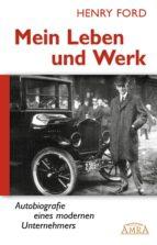 Mein Leben und Werk (Neuausgabe mit Originalfotos) (ebook)