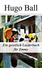 Ein geistlich Liederbuch für Emmy - Vollständige Ausgabe