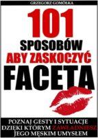 101 Sposobów, Aby Zaskoczyć Faceta (ebook)