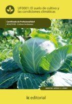 El suelo de cultivo y las condiciones climáticas. AGAC0108 (ebook)