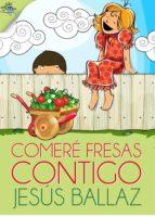 Comeré fresas contigo (ebook)