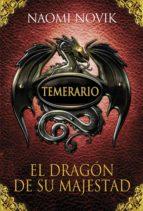 El dragón de Su Majestad (Temerario 1) (ebook)