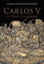 Carlos V, el césar y el hombre (ebook)