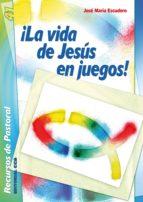 ¡La vida de Jesús en juegos! (ebook)
