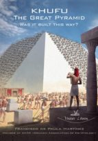 KHUFU The Great Pyramid. Was it built this way? (ebook)