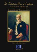 Don Trinitario Ruiz y Capdepón. Orihuela 1836-Madrid 1911 (ebook)