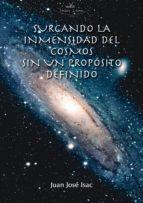 Surcando la inmensidad del cosmos sin un propósito definido (ebook)