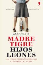 Madre tigre, hijos leones (ebook)