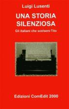 Una storia silenziosa - Gli italiani che scelsero Tito (ebook)