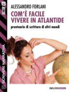 Com'è facile vivere in Atlantide. Prontuario di scrittura di altri mondi (ebook)