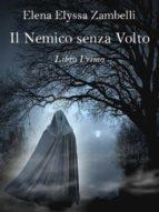 Il Nemico senza Volto - Libro Primo (ebook)