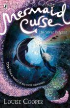 Mermaid Curse: The Silver Dolphin (ebook)