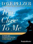 Too Close to Me (ebook)