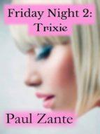 Friday Night 2: Trixie (ebook)
