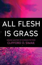 All Flesh Is Grass (ebook)