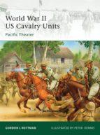 World War II US Cavalry Units: Pacific Theater (ebook)