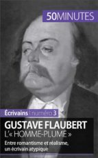 Gustave Flaubert, l'« homme-plume » (ebook)
