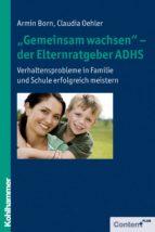 """""""Gemeinsam wachsen"""" - der Elternratgeber ADHS (ebook)"""