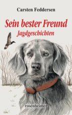 Sein bester Freund - Jagdgeschichten (ebook)