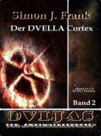 Der DVELLA Cortex (DVIJAS Bd.2) (ebook)