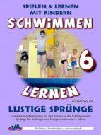 Schwimmen lernen 6: Kopfsprung & Co. (ebook)