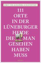 111 Orte in der Lüneburger Heide, die man gesehen haben muss (ebook)