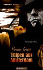 Roman Greve - Tulpen aus Amsterdam (ebook)