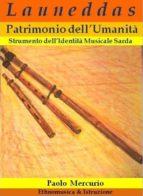 Launeddas Patrimonio dell'Umanità. Strumento dell'Identità Musicale Sarda (ebook)