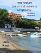 Hotel Miramare. Una storia di ospitalità a Castiglioncello. Con galleria fotografica (ebook)
