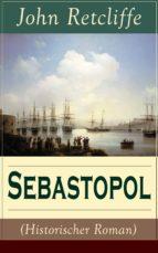 Sebastopol (Historischer Roman) - Vollständige Ausgabe (ebook)
