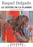 Le centre de la flamme (ebook)