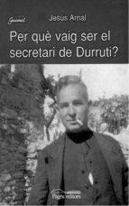 Per què vaig ser el secretari de Durruti? (ebook)
