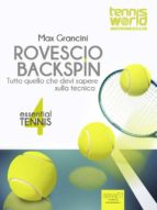 Essential Tennis 4. Rovescio Backspin (ebook)