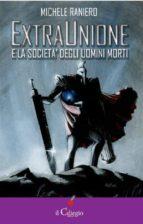 Extraunione e la società degli uomini morti (ebook)