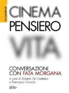 Cinema, Pensiero, Vita. Conversazioni con fata morgana (ebook)