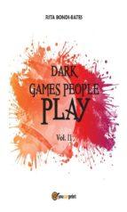 Dark games people play - Vol. II (ebook)
