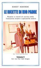 Le ricette di mio padre - Volume 2 (ebook)