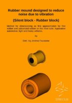 Rubber mound designed to reduce noise due to vibration (Silent block - Rubber block)  (ebook)