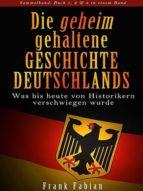 Die geheim gehaltene Geschichte Deutschlands - Sammelband (ebook)