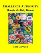 Challenge Authority: Memoir of a Baby Boomer (ebook)