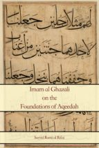 Imam al Ghazali on the Foundations of Aqeedah