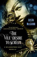 The Vile Desire to Scream (ebook)