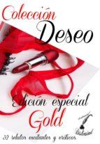 """COLECCIÓN DESEO - EDICIÓN ESPECIAL """"GOLD"""" (ebook)"""
