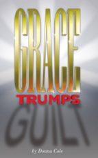 Grace Trumps Guilt
