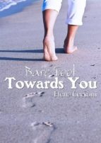 Bare Foot Towards You (ebook)