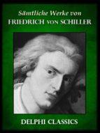 Saemtliche Werke von Friedrich von Schiller (Illustrierte) (ebook)