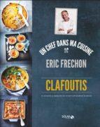 Clafoutis - Eric Fréchon (ebook)