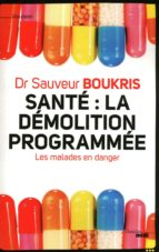 Santé : la démolition programmée (ebook)