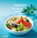 Légumes et tutti frutti (ebook)